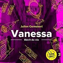 Vanessa : Enfer et contre tout (Superhéros - Récit de vie 3) | Livre audio Auteur(s) : Julien Cernobori Narrateur(s) : Julien Cernobori