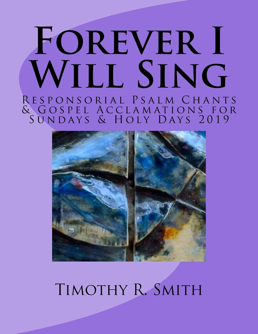 Forever I Will Sing Responsorial Psalm Chants Gospel Acclamations