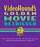 VideoHound's Golden Movie Retriever 2017: The Complete Guide to Movies on Vhs,dvd, and Hi-def Formats