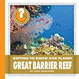 Great Barrier Reef (Community Connections: Getting to Know Our Planet)