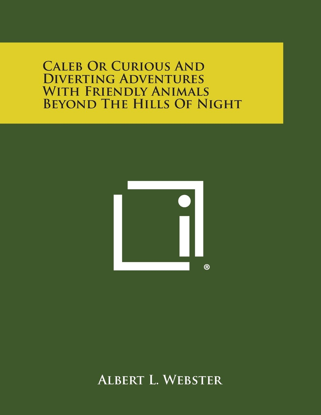 Download Caleb or Curious and Diverting Adventures with Friendly Animals Beyond the Hills of Night PDF