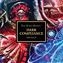 Dark Compliance: The Horus Heresy Audiobook by John French Narrated by Gareth Armstrong
