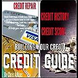 Simple Credit Repair and Credit Score Repair Guide: An Easy and Effective Guide to Credit Repair, Credit Management, Credit Help, and Increasing Your Credit