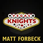 Vegas Knights | Matt Forbeck