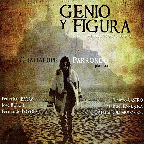 - Genio y Figura: Música Mexicana para Piano