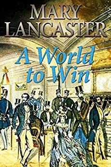 A World to Win by [Lancaster, Mary]