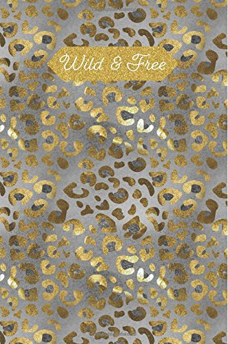 Wild & Free: Gold Marble Leopard Animal Print 100 Blank Lined Page Softcover Notes Journal, College Ruled Composition Notebook, 6 x 9 Blank Line Note Book (Animals 100 Wild)