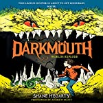 Darkmouth #2: Worlds Explode | Shane Hegarty