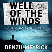 Well of the Winds: A DCI Daley Thriller, Book 5 Audiobook by Denzil Meyrick Narrated by David Monteath