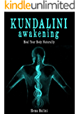 Kundalini Awakening: Heal Your Body Naturally