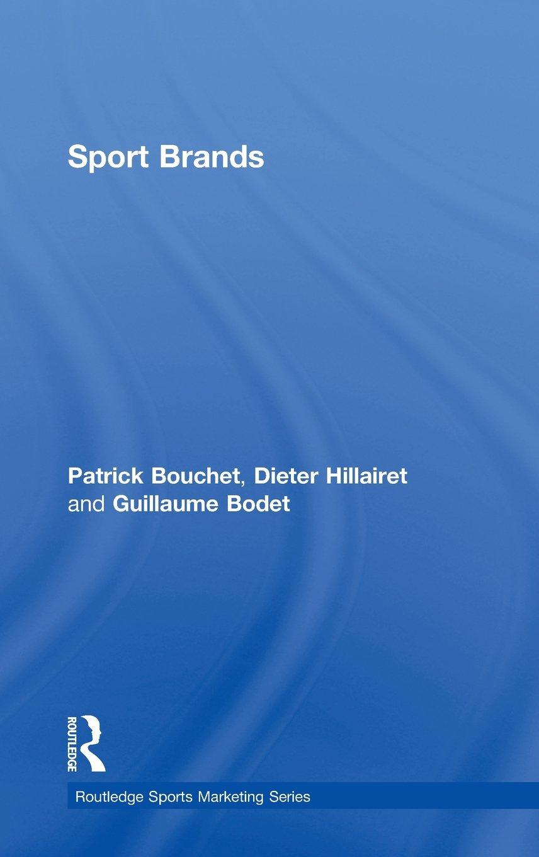 Sport Brands (Routledge Sports Marketing Ser): Amazon.es: Patrick Bouchet, Dieter Hillairet, Guillaume Bodet: Libros en idiomas extranjeros