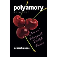 Polyamory in the Twenty-First Century: Love and Intimacy with Multiple Partners