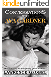 Conversations with Ava Gardner