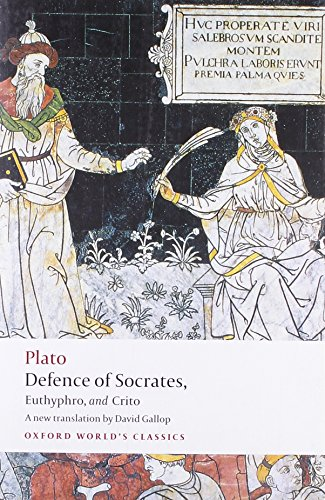 Defence of Socrates, Euthyphro, Crito (Oxford World
