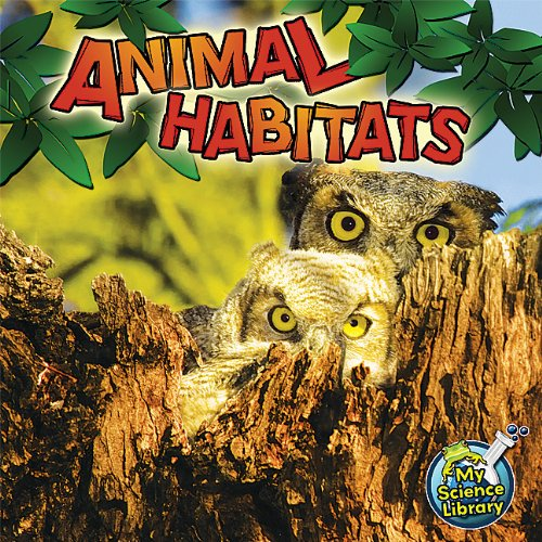 Animal Habitats (My Science Library, Levels 1-2)