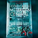 A Cold Case in Amsterdam Central: Lotte Meerman, Book 2 Audiobook by Anja de Jager Narrated by Caroline Ramsay