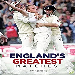 Cricket: England's Greatest Matches