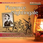 Florence Nightingale: Die Lady mit der Lampe | Christian Mörken