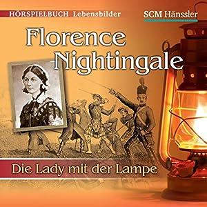 Florence Nightingale: Die Lady mit der Lampe Hörspiel