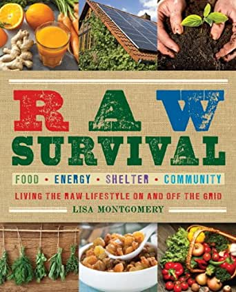 Raw Survival: Living the Raw Lifestyle On and Off the Grid (The Complete Book of Raw Food Series 8) (English Edition) eBook: Montgomery, Lisa: Amazon.es: Tienda Kindle