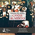 Canne al vento Audiobook by Grazia Deledda Narrated by Laura Pierantoni