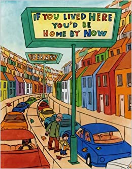 If You Lived Here Youd Be Cool By Now >> If You Lived Here You D Be Home By Now Ed Briant 9781596434202