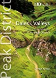 img - for Dales & Valleys: Classic Low-level Walks in the Peak District (Peak District Top 10 Walks) book / textbook / text book