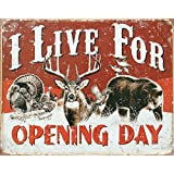 I Live for Opening Day Hunting Tin Sign 13 x 16in