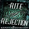 Rite of Rejection: Acceptance, Book 1 Audiobook by Sarah Negovetich Narrated by Stacey Glemboski