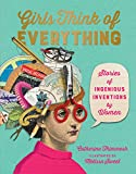 img - for Girls Think of Everything: Stories of Ingenious Inventions by Women book / textbook / text book