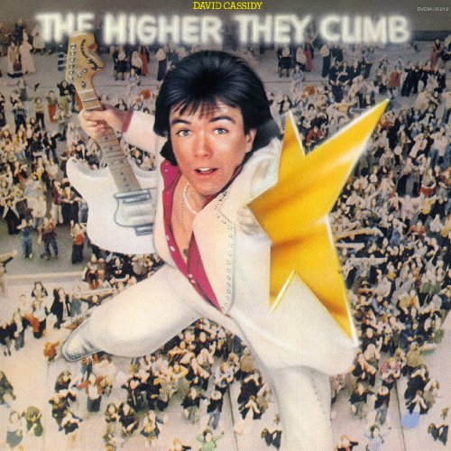DAVID CASSIDY - The Higher They Climb, the Harder They Fall - Zortam Music