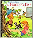 img - for The Good-By Day (Little Golden Readers) book / textbook / text book