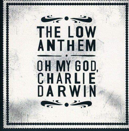 The Low Anthem: Oh My God,Charlie Darwin (Audio CD)
