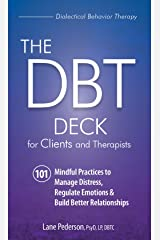 The DBT Deck for Clients and Therapists: 101 Mindful Practices to Manage Distress, Regulate Emotions & Build Better Relationships Cards