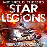 Assault on Khorram: Star Legions Book 2 | Michael G. Thomas