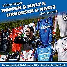 Hopfen & Malz & Hrubesch & Kaltz: Die wahrscheinlich besten HSV-Geschichten der Welt Hörbuch von Volker Keidel Gesprochen von: Volker Keidel