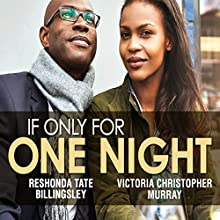 If Only for One Night Audiobook by Victoria Christopher Murray, Reshonda Tate Billingsley Narrated by Mia Ellis