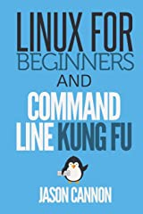 Linux for Beginners and Command Line Kung Fu Paperback