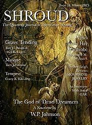 Shroud 15: The Quarterly Journal of Speculative Writing (Volume 4) (Shroud Magazine)
