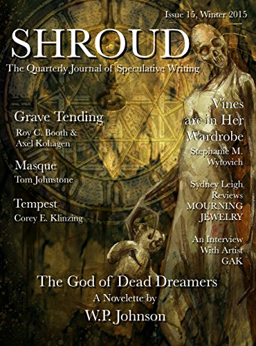 Shroud 15: The Quarterly Journal of Speculative Writing (Volume 4) (Shroud Magazine)