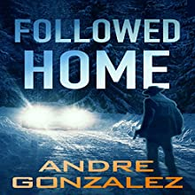 Followed Home Audiobook by Andre Gonzalez Narrated by Scott R. Smith