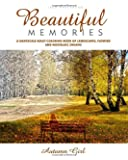 Beautiful Memories. A Grayscale Adult Coloring Book of Landscapes, Flowers and Nostalgic Dreams: Autumn Girl (This is A-MAZE-ING!)
