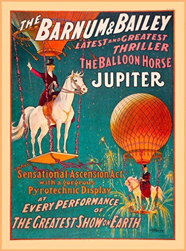A SLICE IN TIME Barnum & Bailey Circus The Balloon Horse Jupiter The Greatest Show on Earth United States Vintage Circus Travel Wall Decor Advertisement Art Poster Print. Measures 10 x 13.5 inches Barnum Bailey Circus Posters