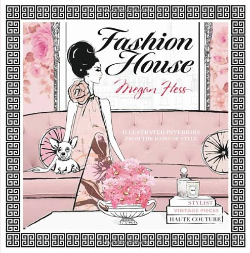 Image of Fashion House: Illustrated Interiors from the Icons of Style