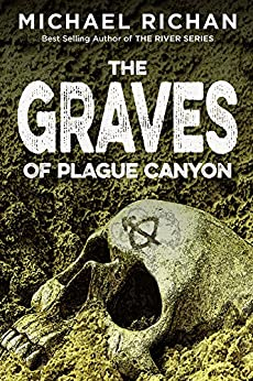 The Graves of Plague Canyon (The Downwinders Book 3) by [Richan, Michael]
