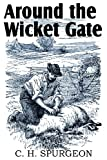 Around the Wicket Gate, C. H. Spurgeon, 161203277X