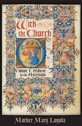 With the Church, Volume 1: Advent to the Ascension