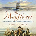 The Mayflower: The Families, the Voyage, and the Founding of America Audiobook by Rebecca Fraser Narrated by Kate Reading