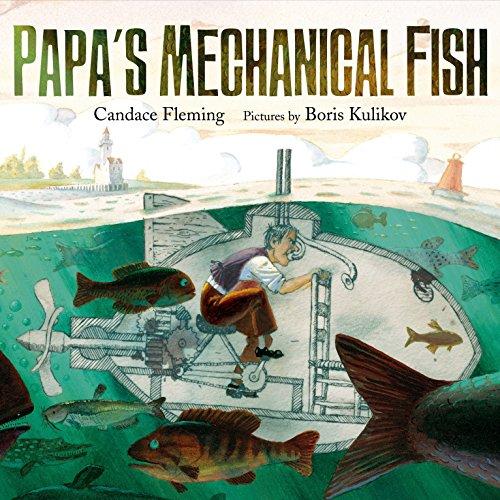 Papas Mechanical Fish Candace Fleming ebook product image