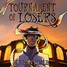 Tournament of Losers | Livre audio Auteur(s) : Megan Derr Narrateur(s) : Michael Stellman